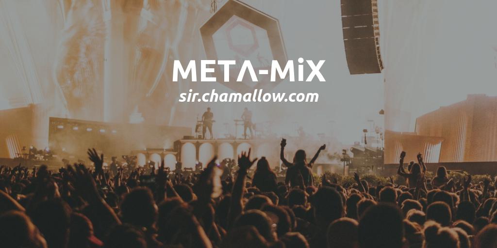 🔊 🎼🎶🎵 METΛ-MiX – 03/09/2018 – Back to work !