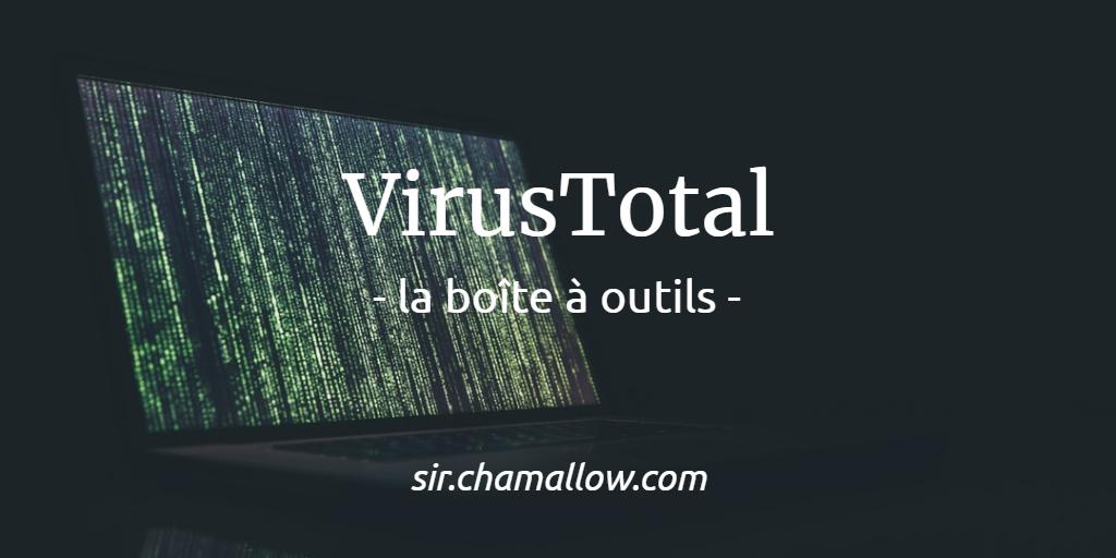 VirusTotal, la boîte à outils