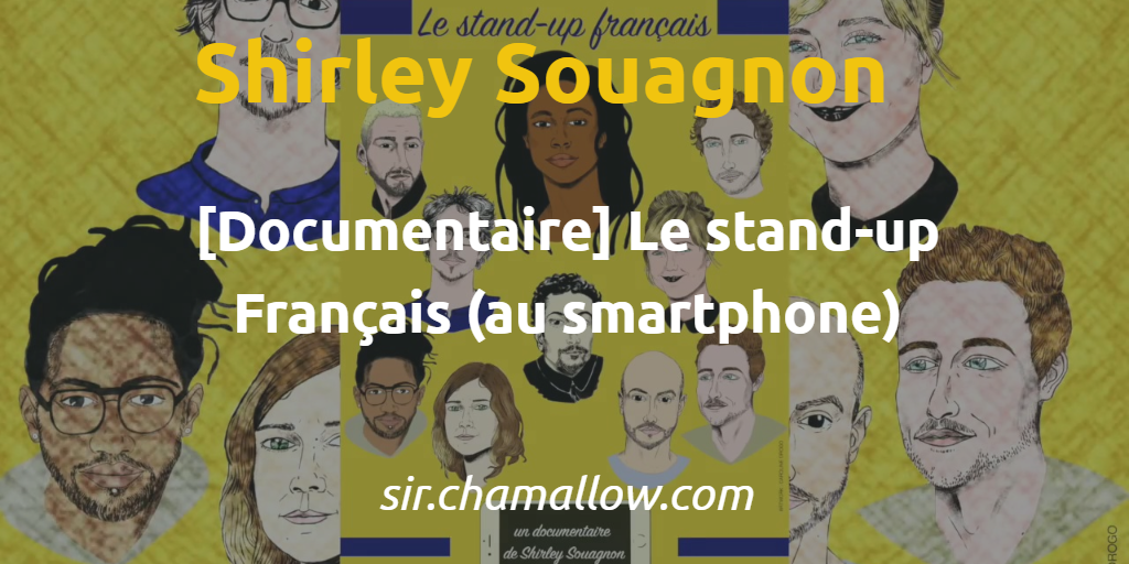 📺🎤 [Documentaire] Le stand-up Français (au smartphone) par Shirley Souagnon