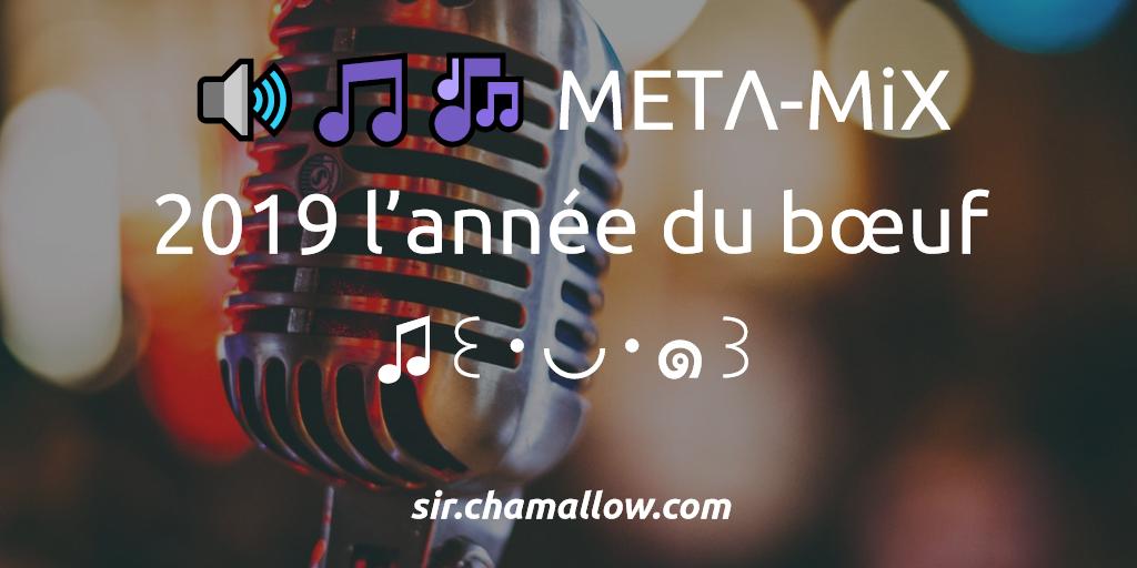 🔊🎵🎶 METΛ-MiX – 2019 l'année du buff ♫꒰・◡・๑꒱