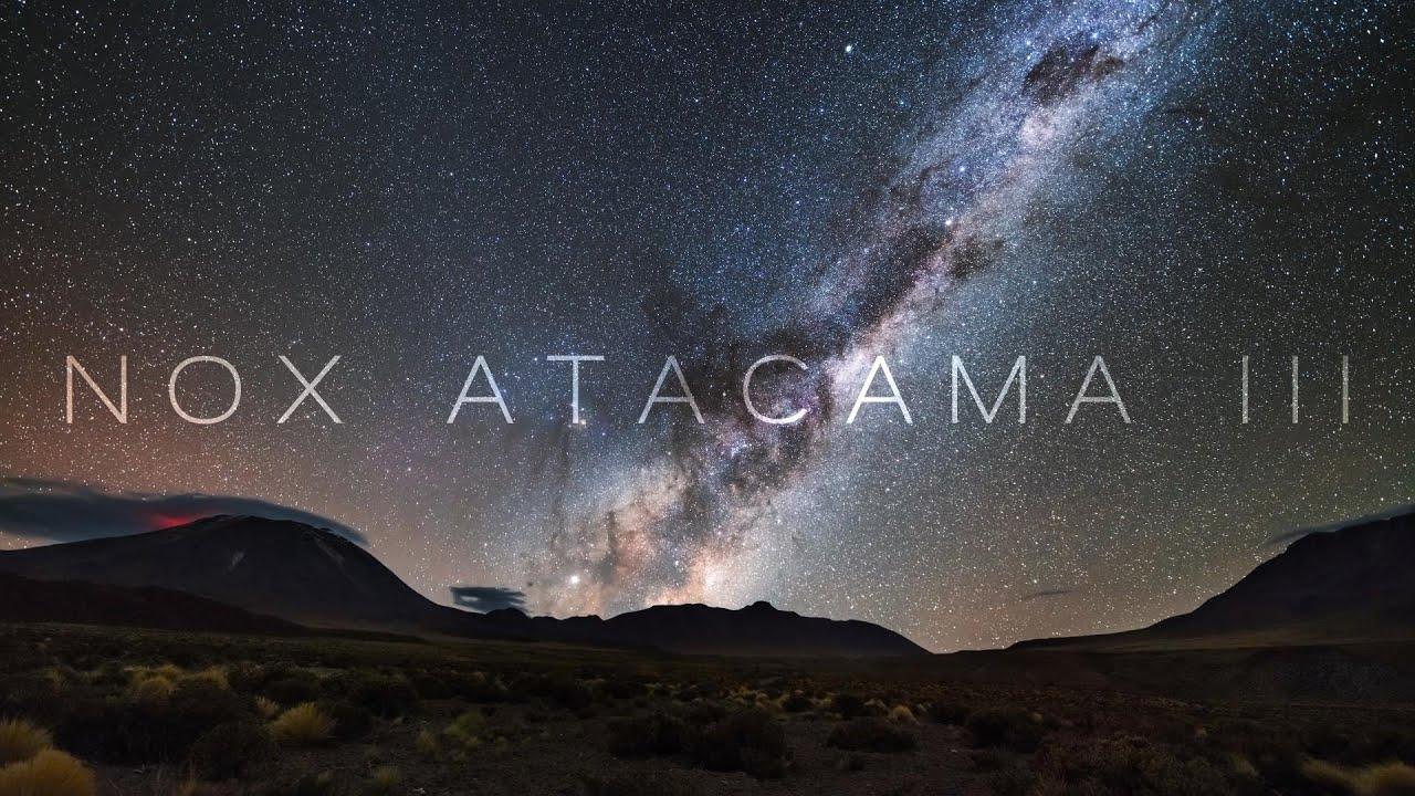 📺 Timelapse 8K | NOX ATACAMA I/II/III