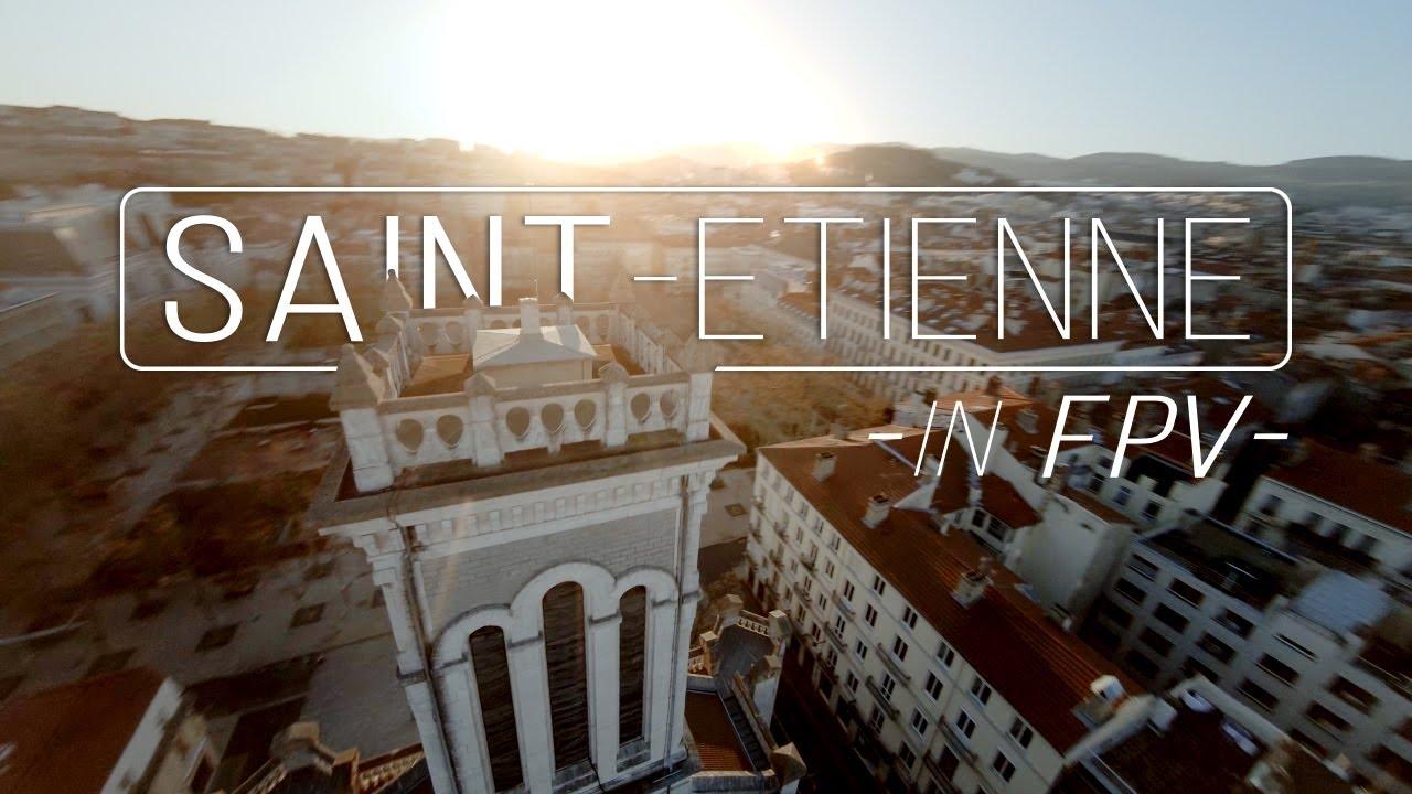 Saint-Etienne en FPV